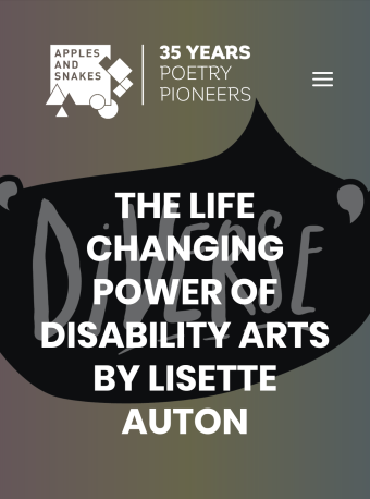 logo for DiVerse and Apples and Snakes. Text reads - The life changing power of Disability Arts by Lisette Auton