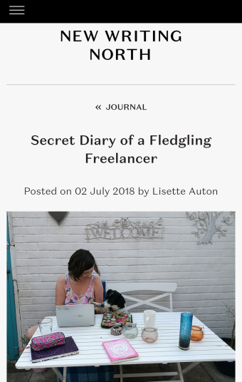 a screenshot of a page on New Writing North's website which has the title Secret Diary of a Fledgling Freelancer and a photo of Lisette at a garden table strewn with books and laptop with her black and white dog sitting beside her touching her wrist.