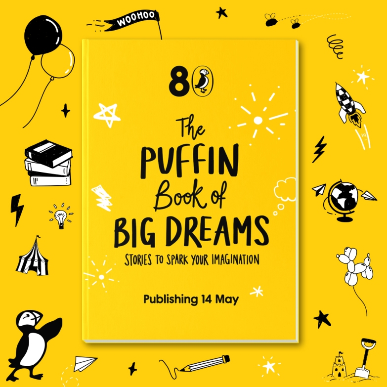 Bright yellow design, book cover - 80 The Puffin Book of Big Dreams - Stories to Spark your Imagination